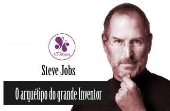 Steve Jobs: O arquétipo do grande Inventor