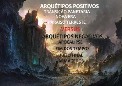 ARQUÉTIPOS POSITIVOS versus ARQUÉTIPOS NEGATIVOS